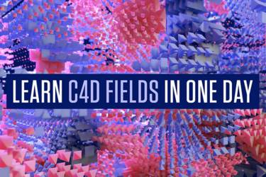 C4D R20 MoGraph 域体积建模高级教程 Cinema 4D Fields in One Day is Now Available